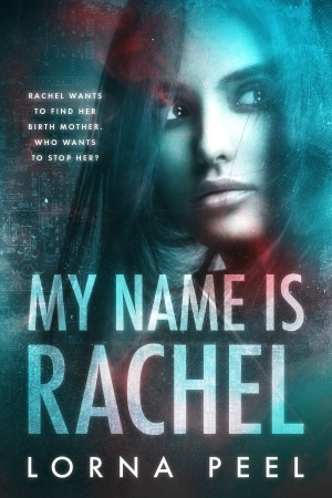 My Name Is Rachel by Lorna Peel